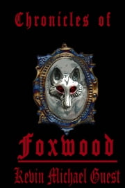 The Chronicles of Foxwood ebook by Kevin Guest
