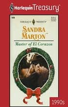 Master of El Corazon eBook by Sandra Marton