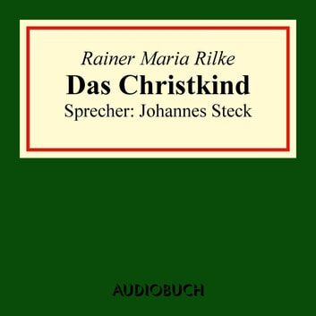Das Christkind audiobook by Rainer Maria Rilke