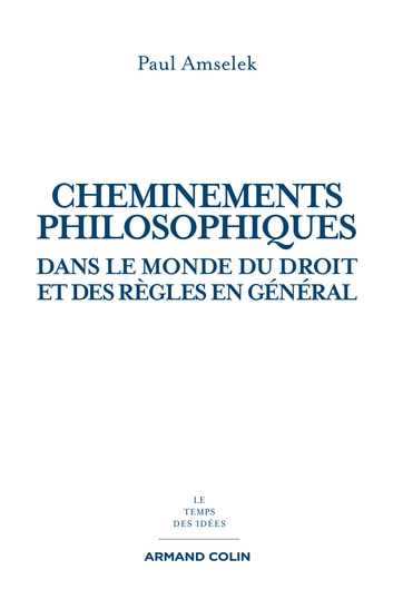 Cheminements philosophiques dans le monde du droit ebook by Paul Amselek