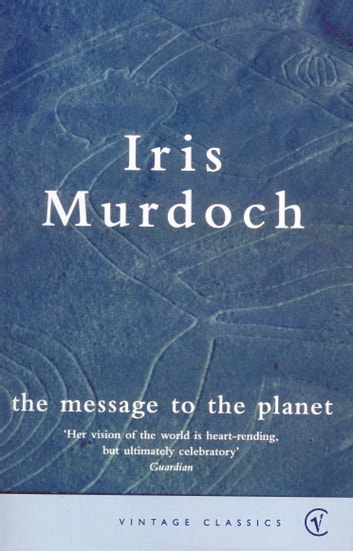 The Message To The Planet ebook by Iris Murdoch