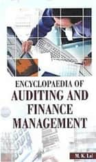 Encyclopaedia of Auditing and Finance Management ebook by M.K. Lal