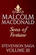 Sons Of Fortune ebook by Malcolm Macdonald