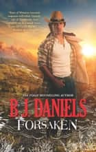 Forsaken ebook by B.J. Daniels