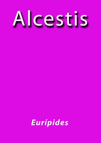 Alcestis ebook by Eurípides