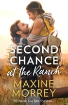 Second Chance At The Ranch ebook by Maxine Morrey