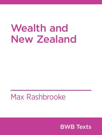 Wealth and New Zealand ebook by Max Rashbrooke