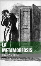 La metamorfosis ebook by Franz Kafka