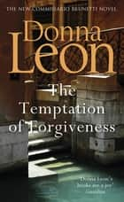 The Temptation of Forgiveness ebook by Donna Leon