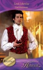 Lord Libertine (Mills & Boon Historical) ebook by Gail Ranstrom