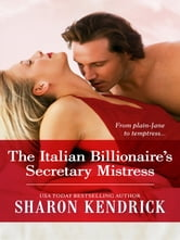 The Italian Billionaire's Secretary Mistress ebook by Sharon Kendrick
