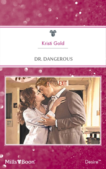 Dr. Dangerous ebook by KRISTI GOLD