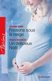 Frissons sous la neige - Un délicieux Noël ebook by Joanna Sims, Tracy Madison