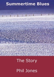 Summertime Blues: The Story ebook by Phil Jones