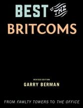 Best of the Britcoms - From Fawlty Towers to The Office ebook by Garry Berman