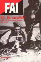 WE, THE ANARCHISTS - A Study of the Iberian Anarchist Federation (FAI) 1927-1937 ebook by Stuart Christie