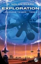 Exploration - La Longue Traque, T2 ebook by Claude Mamier, D. Nolan Clark