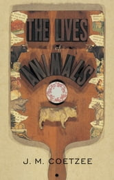 The Lives of Animals: ebook by J. M. Coetzee