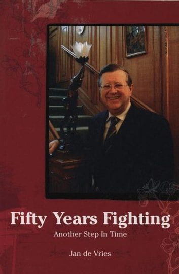 Fifty Years Fighting - Another Step In Time ebook by Jan de Vries