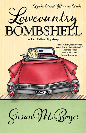 LOWCOUNTRY BOMBSHELL ebook by Susan M. Boyer