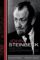 John Steinbeck and His Contemporaries ebook by Stephen K. George, Barbara A. Heavilin