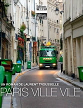 Paris ville vile - (French Version) ebook by Laurent Trousselle