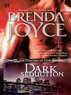 Dark Seduction ebook by Brenda Joyce