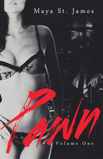 Pawn: Volume One - Pawn, #1 ebook by Maya St. James