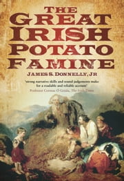 Great Irish Potato Famine ebook by James Donnelly