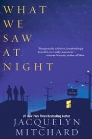 What We Saw at Night ebook by Jacquelyn Mitchard