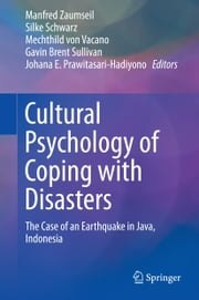 Cultural Psychology of Coping with Disasters - The Case of an Earthquake in Java, Indonesia ebook by Manfred Zaumseil, Silke Schwarz, Mechthild von Vacano,...