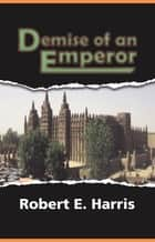 The Demise Of An Emperor Before The Atlantic Slave Trade ebook by Robert Harris