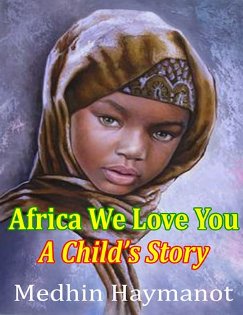 Africa We Love You: A Child's Book ebook by Medhin Haymanot