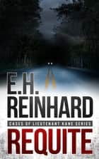 Requite - Book 2 ebook by E.H. Reinhard