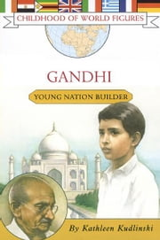 Gandhi - Young Nation Builder ebook by Kathleen Kudlinski