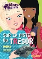 Kinra girls - Sur la piste du trésor - Tome 9 ebook by Moka, Anne Cresci