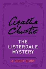 The Listerdale Mystery - A Short Story ebook by Agatha Christie