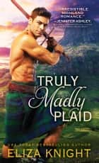 Truly Madly Plaid ebook by Eliza Knight