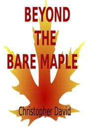 Beyond The Bare Maple ebook by Christopher D Eckersley