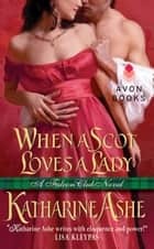 When a Scot Loves a Lady - A Falcon Club Novel ebook by