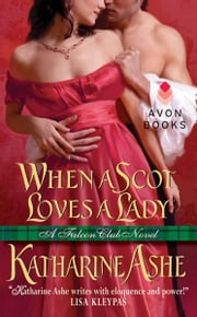 When a Scot Loves a Lady - A Falcon Club Novel ebook by Katharine Ashe