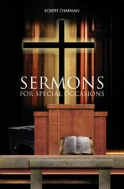 Sermons For Special Occasions ebook by Robert Chapman