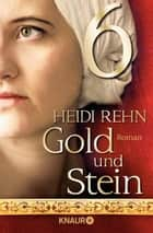 Gold und Stein 6 - Serial Teil 6 ebook by Heidi Rehn