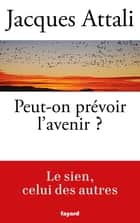 Peut-on prévoir l'avenir ? ebook by Jacques Attali