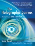 The Holographic Canvas ebook by Sonia Barrett
