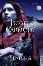 The Sending - The Obernewtyn Chronicles Book 6 ebook by Isobelle Carmody