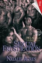 Sexual Frustration ebook by Natalie Acres
