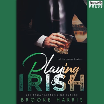 Playing Irish - Playing Irish, Book 1 audiobook by Brooke Harris