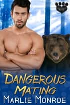 Dangerous Mating - Haven Hollow ebook by Marlie Monroe