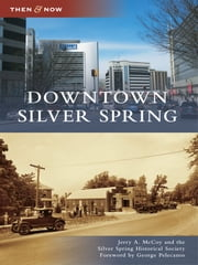 Downtown Silver Spring ebook by Jerry A. McCoy